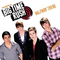 Halfway There — Big Time Rush