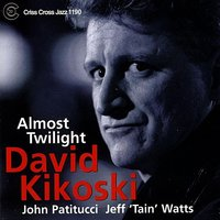 Almost Twilight — John Patitucci, David Kikoski, Jeff 'Tain' Watts