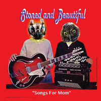 Songs for Mom — Stoned and Beautiful