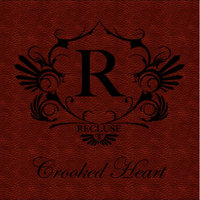 Crooked Heart — Recluse
