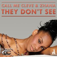 They Don't See — Call Me Cleve, Zhana