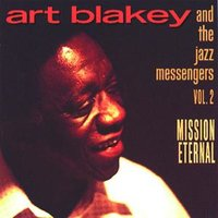 Vol. 2: Mission Eternal — Art Blakey, The Jazz Messengers