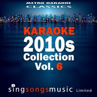 Karaoke 2010s Collection, Vol. 6 — Metro Karaoke Classics
