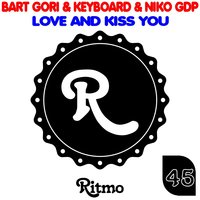 Love and Kiss You — Keyboard, Bart Gori, Niko GDP, Bart Gori, Keyboard, Niko GDP