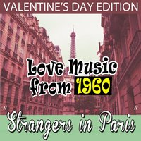 Strangers in Paris: Love Music from 1960 Valentine's Day Edition — сборник
