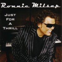 Just For A Thrill — Ronnie Milsap