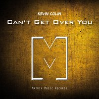 Can't Get over You — Kevin Colin