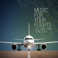 Music for Your Flights, Vol. 1 — сборник