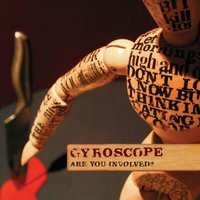 Are You Involved? — Gyroscope