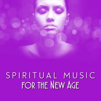Spiritual Music for the New Age — World Music For The New Age