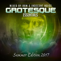 Grotesque Essentials Summer 2017 Edition — RAM & Indecent Noise
