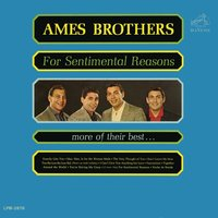 For Sentimental Reasons — The Ames Brothers