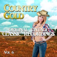 Country Gold - Original Vintage Classic Recordings, Vol. 6 — сборник