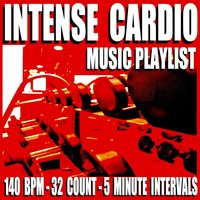 Intense Cardio Music Playlist (140 Bpm) [32 Count] [5 Minute Intervals] — Blue Claw Fitness
