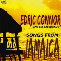 Songs From Jamaica — Edric Connor, The Caribbeans