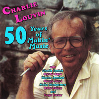 50 Years of Makin' Music — Charlie Louvin