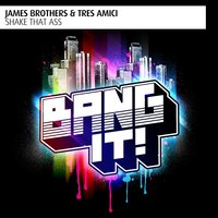 Shake That Ass — James Brothers, Tres Amici