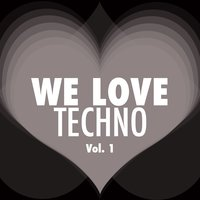 WE LOVE Techno, Vol. 1 — сборник