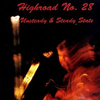 Unsteasy & Steady State — Highroad No. 28