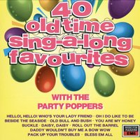40 Old Time Sing- A-Long Favourites — The Party Poppers