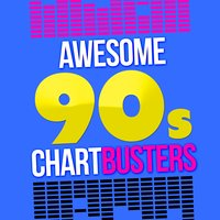 Awesome 90's Chartbusters — 90's Groove Masters, 60's 70's 80's 90's Hits, 90's Pop Band, 90's Pop Band|60's 70's 80's 90's Hits|90's Groove Masters