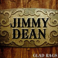 Glad Rags — Jimmy Dean