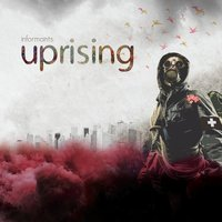 Uprising — Informants