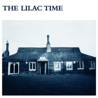 The Lilac Time — The Lilac Time