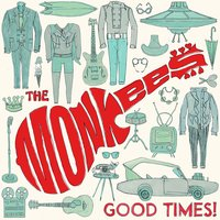 Good Times! — The Monkees