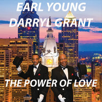 The Power of Love — Earl Young  & Darryl Grant