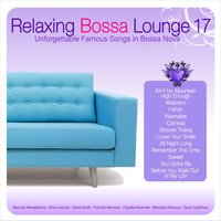 Relaxing Bossa Lounge 17 — сборник