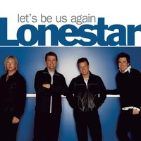 Let's Be Us Again — Lonestar