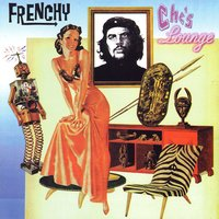 Che's Lounge — Frenchy