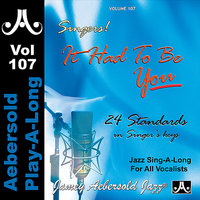 Standards For Singers - It Had to be You - Volume 107 — Steve Allee, Tyrone Wheeler, Jamey Aebersold Play-A-Long, Jonathan Higgins
