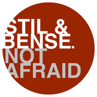 Not Afraid — Stil & Bense