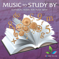 Music To Study By: Classical Music For Your Mind — сборник