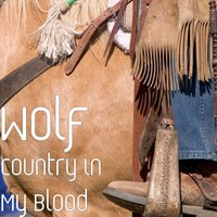 Country in My Blood — Wolf