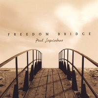 Freedom Bridge — Paul LaQuintano