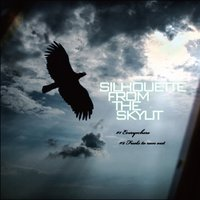 Everywhere — SILHOUETTE FROM THE SKYLIT