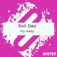 Fly Away - Single — Soli Deo