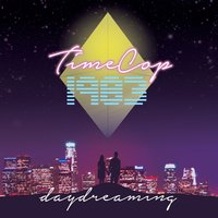 Daydreaming — Timecop1983