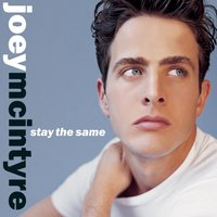 Stay The Same — Joey McIntyre