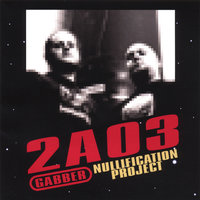 2A03 — Gabber Nullification Project