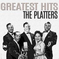 Greatest Hits — The Platters