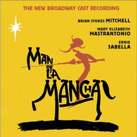 Man Of La Mancha — Original Broadway Cast Recording, Broadway Revival Cast of Man of La Mancha (2002), New Broadway Cast of Man of La Mancha (2002)