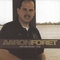 Remember Me — Aaron Foret