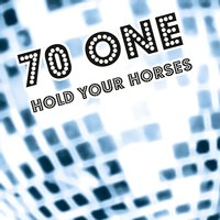 Hold Your Horses — 70 One