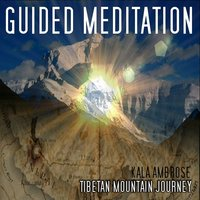 Guided Meditation - Tibetan Mountain Journey — Kala Ambrose