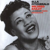 Legendary Radio Broadcasts — Ella Fitzgerald & Mildred Bailey