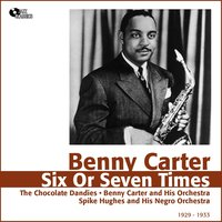 Six or Seven Times — Benny Carter